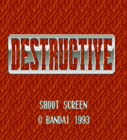 Destructive, Super Scope
